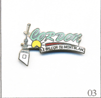 """Pin's Tourisme - Cordon (74) """"Balcon Du Mont Blanc"""". Estampillé CCC. EGF. T627-03 - Ciudades"""