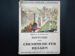 HISTOIRE DES CHEMINS DE FER BELGES Par Lamalle Ulysse Année 1953 Rail Train SNCB NMBS CF Livre Régionalisme Belgique - Cultuur