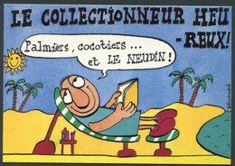 NEUDIN - LE COLLECTIONNEUR HEUREUX - ILLUSTRATION DE FILIPANDRE - CORRESPONDANCE DE GERARD NEUDIN - Livres
