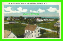 CLIFF HAVEN, NY - CATHOLIC SUMMER SCHOOL ON LAKE CHAMPLAIN -  PUB. BY W.B.J.D. CO - - NY - New York