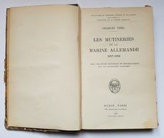 LIVRE - GUERRE - POLITIQUE - LES MUTINERIES DE LA MARINE ALLEMANDE 1917/1918 - CHARLES VIDIL - ED. PAYOT - 1931 - Livres