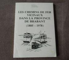Les Chemins De Fer Vicinaux Dans La Province De Brabant  (1885 - 1978)  (Jos Neyens, Francis Dandois, Yves Schoevaerts) - Cultuur