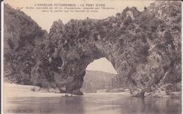 CPA - L'ARDECHE  PITTORESQUE - LE PONT D 'ARC - Vallon Pont D'Arc