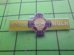 713h Pin's Pins : BEAU ET RARE /  THEME ESPACE : SPACE HULK C'est Quoi Cette Connerie ? - Espace