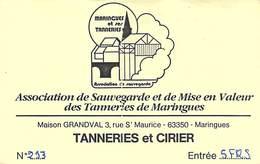 63 - MARINGUES - Tanneries Et Cirier Maison Grandval - Ticket D'entrée - Tickets - Vouchers