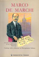 POSTE ITALIANE: MARCO DE MARCHI - CATALOGO DELLA COLLEZIONE SUL RISORGIMENTO ITALIANO - USATO / USED 1987 - Bibliografie