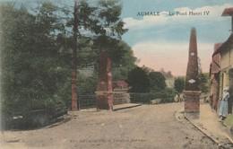 76 - AUMALE - Le Pont Henri IV - Aumale