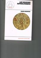 LES MAISONS ASTROLOGIQUES. DANE RUDHYAR. 1982. 8 € PORT COMPRIS - Esotérisme