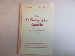 """Die St. GangolphsKapelle - Bei Schweighouse """"Guebwiller"""" (P. Stintzi - CH. Haaby) éditions De 1946 - Livres, BD, Revues"""
