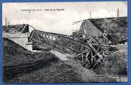 Cambrai  - Pont La Neuville - Cambrai