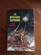""" La Machine Suprème  "" John W.Campbell    Le Rayon Fantastique E.O 1963 - Fantasy"