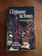 """"""" L'échiquier Du Temps   """" Françoise D'Eaubonne     Le Rayon Fantastique E.O 1962 - Fantasy"""