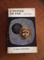 """ L'étoile De Fer    "" John Taine    Le Rayon Fantastique E.O 1963 - Fantasy"