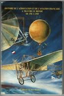 Histoire De L'Aérostation Et De L'Aviation Française à Travers Le Monde De 1783 à 1930 - Jean SILOMBRA - 1989 - 3 Scans - Philatelie Und Postgeschichte