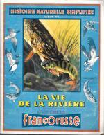 BK32 - ALBUM COLLECTEUR FRANCO-RUSSE - HISTOIRE NATURELLE SIMPLIFIEE - N°3 LA VIE DE LA RIVIERE - COMPLET - Sammelbilderalben & Katalogue