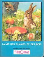 BK34 - ALBUM COLLECTEUR FRANCO-RUSSE - HISTOIRE NATURELLE SIMPLIFIEE - LA VIE DES CHAMPS ET DES BOIS - COMPLET - Sammelbilderalben & Katalogue