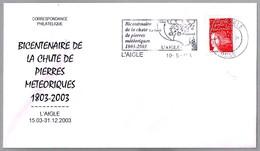200 Años CAIDA DE METEORITOS - 200 Years FALL OF METEORITES. L'Aigle 2003 - Minerales