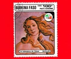 BURKINA FASO - Nuovo Oblit.- 1985 - Mostra Filat. ITALIA '85 - La Nascita Di Venere, Dipinto Di Botticelli - 100 P. Aere - Burkina Faso (1984-...)