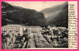 Cpa - Thermalkurort Ragaz - Quellenhof U. Hof Ragaz - TH. ZINGGT - Oblit. RAGAZ 1904 - SG St. Gall
