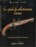 GUIDE COLLECTIONNEURS ARME POING PISTOLET SILEX CARABINE WINCHESTER COLLECTION - Livres