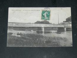 TAILLEBOURG  / ARDT  SAINTES    1910  LE PONT   / CIRC /  EDITION - Francia