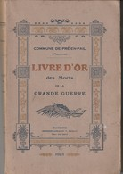 Très Rare Livre D'or  Des Morts De La Grande Guerre Commune De Pré-en-pail (53) Avec Lettres Et Courrier Pour Un Poilu - 1914-18