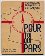 """Brochure 40 Pages """"Travailleur Français à L'Etranger - Pour Toi Qui Pars"""" - Guide Travailleur STO,  Scouts De France - Scouting"""