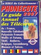 Catalogue PHONECOTE °° Année 2007 - 450 Pages °°° LA Bible Du Télécartiste. - Télécartes