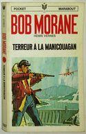 Terreur A La Manicouagan    °°°   BOB MORANE N°  1007 - Bob Morane