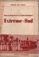 SOUS DRAPEAU LEGION ETRANGERE EXTREME SUD REI PAR T. M. SWINEY - Livres