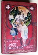 Beau Livre Mon Docteur 1907 Docteur H. M. Menier Traité De Médecine Et Hygiène - Livres, BD, Revues