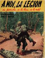 A MOI LA LEGION ETRANGERE RECIT REGIMENT MARCHE GUERRE INDOCHINE HISTORIQUE REI - Livres