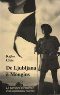 DE LJUBLJANA A MOUGINS PARCOURS LEGIONNAIRE SLOVENE LEGION ETRANGERE RECIT GUERRE LIBERATION INDOCHINE ALGERIE - Livres