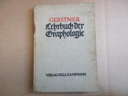 Lehrbuch Der Graphologie (Nerbert Gerstner) éditions De 1925 - Livres, BD, Revues