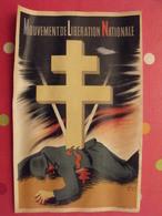 Affiche Mouvement De Libération National. Croix De Lorraine Soldat Allemand. Wallon Vichy Atelier RPR. 1944 - Affiches