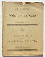 Guerre 14-18 / La Défense Du Fort De LONCIN / De Verdediging Van Het Fort Van Loncin - Colonel Naessens / Ans / Dédicacé - 1914-18