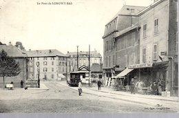 LONGWY BAS  -  Le Pont  -  Tramway - Longwy