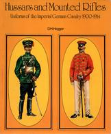 HUSSARS AND MOUNTED RIFLES UNIFORMS IMPERIAL GERMAN CAVALRY 1900 1914 CAVALERIE ALLEMANDE - Books