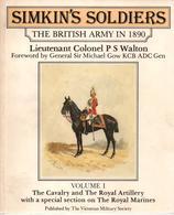 SIMKIN'S SOLDIERS BRITISH ARMY 1890 CAVALRY ARTILLERY ROYAL MARINES VOLUME I - Books