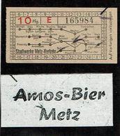 Ticket Tram Bus ? Stadtwerke Metz Verkehr Trinkt Metzer AMOS BIER Transport Metz Bière Pfennig Urbaine Electrique - Tramways
