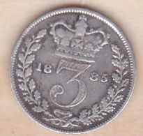 Grande-Bretagne 3 Pence 1885 , Victoria , En Argent - 1816-1901 : Frappes XIX° S.