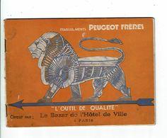 Catalogue PEUGEOT FRERES Outil De Qualité Offert Par Le Bazar De L'Hotel De Ville BHV - 1901-1940