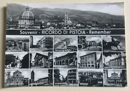 SOUVENIR - RICORDO DI PISTOIA - REMEMBER   VIAGGIATA FG - Pistoia