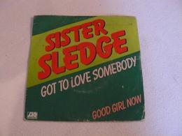 11 404 SISTER SLEDGE , Got To Love Somebody. - Rock