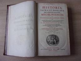 Historia Sacra Et Profana Archiepiscopatus Mechliniensis België Mechelen Jr 1725 - Livres Anciens