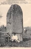 A-19-571 : SAINT-PIERRE-EGLISE. MANCHE. LA LONGUE-PIERRE. MENHIR. MEGALITHE. ARCHEOLOGIE. - Dolmen & Menhirs
