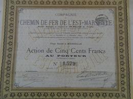 FRANCE - MARSEILLE -  CIE DU CHEMIN DE FER DE L'EST MARSEILLE - ACTION 500 FRS - 1895 - PEU COURANT - Actions & Titres