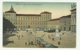 TORINO - PALAZZO REALE E PIAZZA CASTELLO  VIAGGIATA FP - Italy