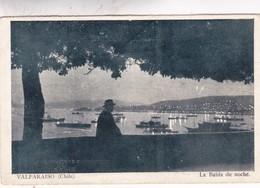 VALPARAISO, CHILE. LA BAHIA DE NOCHE. IMPRENTA VICTORIA. NON CIRCULEE CIRCA 1930s - BLEUP - Chili