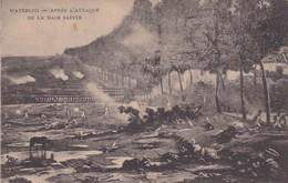 WATERLOO. APRES L'ATTAQUE DE LA JAIE SAINTE. NON CIRCULEE CIRCA 1900s - BLEUP - Waterloo